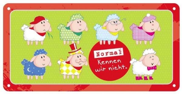 Blechschild NORMAL KENNEN WIR NICHT bb Klostermann piccolina Waldkindergarten